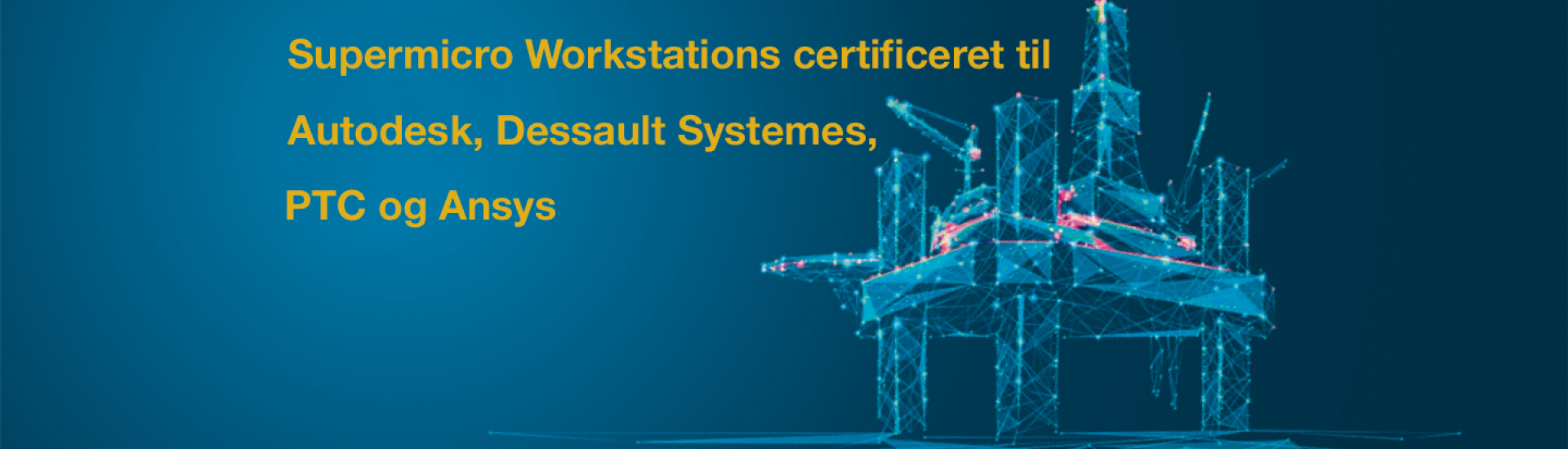 Supermicro Workstations certificeret til Autodesk, Dassault Systemes, PTC og Ansys